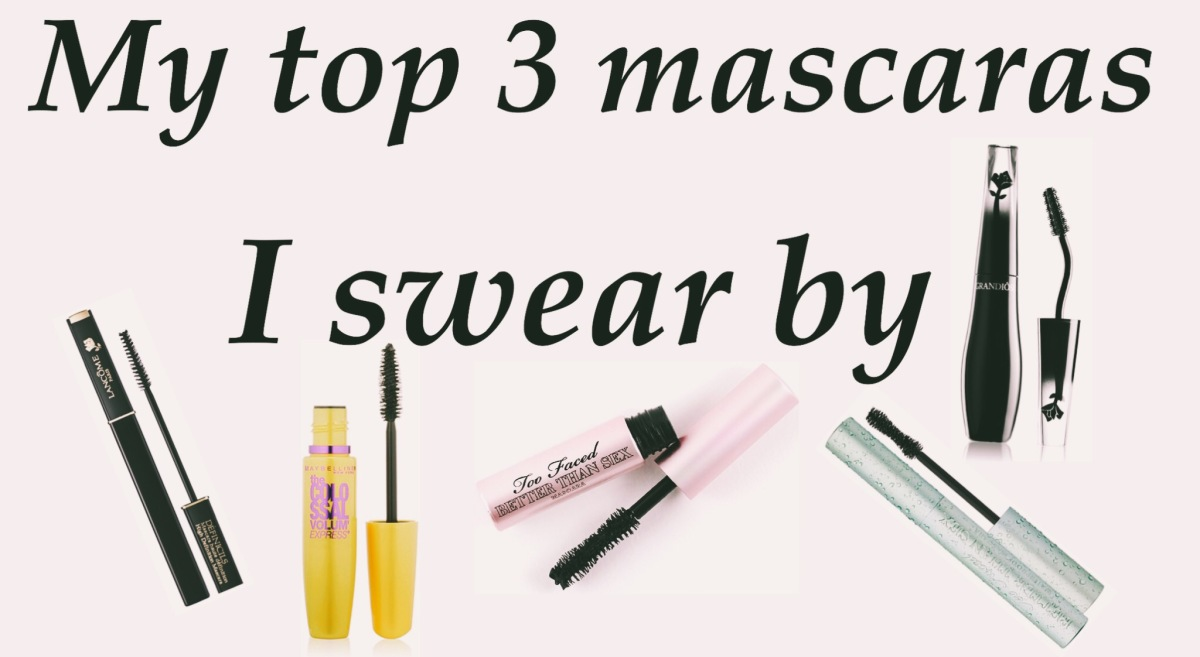 The top 3 mascaras I swear by